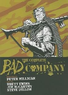 The Complete Bad Company - Peter Milligan, Brett Ewins, Steve Dillon, John McCarthy, Steve Dillion