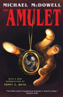 The Amulet - Poppy Z Brite, Michael McDowell