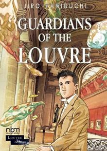 Guardians of the Louvre - Jirô Taniguchi