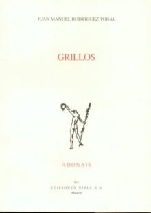 Grillos - Juan Manuel Rodríguez Tobal