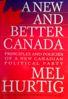 A New And Better Canada - Mel Hurtig