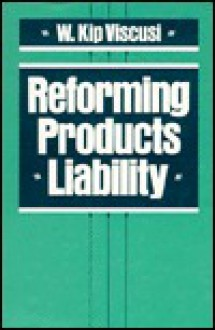 Reforming Products Liability - W. Kip Viscusi