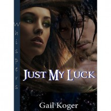 Just My Luck (Coletti Warlords #1) - Gail Koger