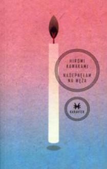 Nadepnęłam na węża - Hiromi Kawakami, Barbara Słomka
