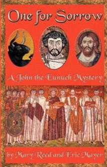 One for Sorrow (A John the Eunuch Mystery) - Mary Reed;Eric Mayer
