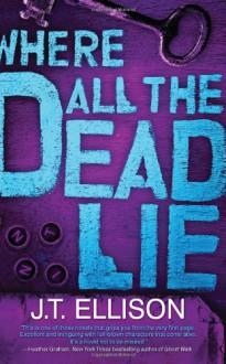 Where All the Dead Lie - J.T. Ellison