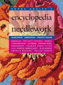 Donna Kooler's Encyclopedia of Needlework (Leisure Arts #15861) - Donna Kooler