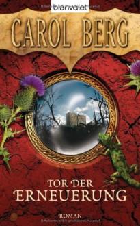 Tor der Erneuerung - Carol Berg