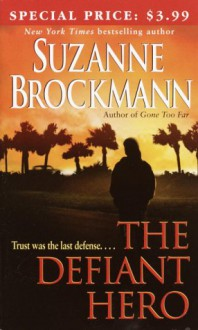 the Defiant Hero - Suzanne Brockmann