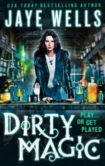 Dirty Magic (Prospero's War) - Jaye Wells