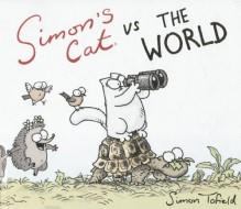 Simon's Cat vs. the World - Simon Tofield