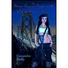 The Steam-Powered Sniper in the City of Broken Bridges - Cassandra Duffy