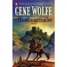 Cytadela Autarchy - Gene Wolfe, Arkadiusz Nakoniecznik