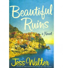 The Beautiful Ruins - Jess Walter