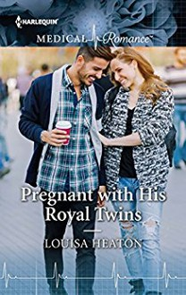 Pregnant with His Royal Twins - Louisa Heaton