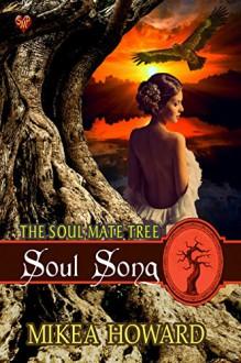 Soul Song (Soul Mate Tree #10) - Mikea Howard