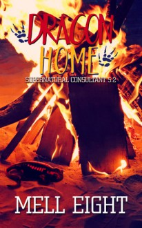 Dragon Home (Supernatural Consultant) - Mell Eight
