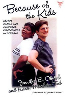 Because of the Kids : Facing Racial and Cultural Differences in Schools (Practitioner Inquiry, 18) - Jennifer E. Obidah