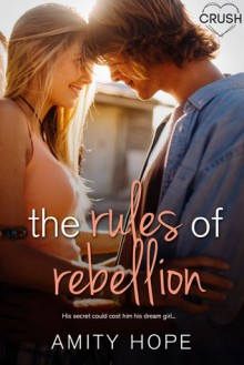 The Rules of Rebellion - Amity Hope