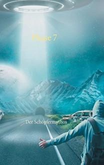 Phase 7: Der Schöpfermythos - John D. Sikavica