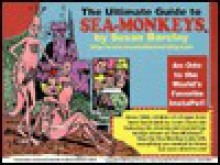 The Ultimate Guide to Sea-Monkeys - Susan Barclay, Tom Boyle