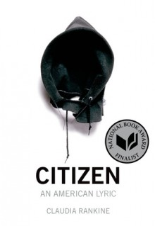 Citizen: An American Lyric - Claudia Rankine