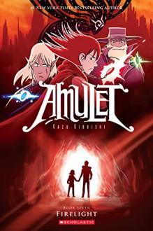 Firelight (Amulet #7) - Kazu Kibuishi
