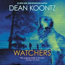 Watchers - Dean Koontz,Edoardo Ballerini