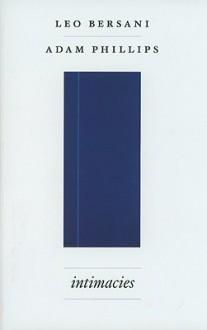 Intimacies - Leo Bersani, Adam Phillips