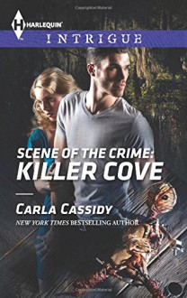 Scene of the Crime: Killer Cove (Harlequin Intrigue) - Carla Cassidy