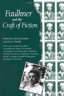 Faulkner and the Craft of Fiction (Faulkner and Yoknapatawpha) - Doreen Fowler, Ann J. Abadie