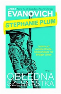 Stephanie Plum - Obledna szesnastka - Janet Evanovich