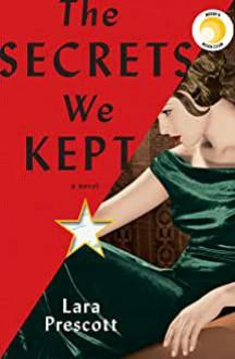 The Secrets We Kept - Lara Prescott
