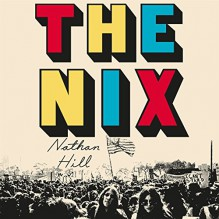 The Nix - Nathan Hill,Ari Fliakos