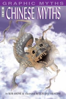 Chinese Myths (Graphic Myths) by Rob Shone (2007-04-01) - Rob Shone