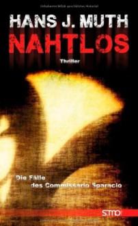 Die Fälle des Commissario Sparacio: Nahtlos - Hans J. Muth