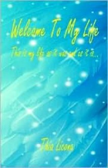 Welcome to My Life - Thia Licona