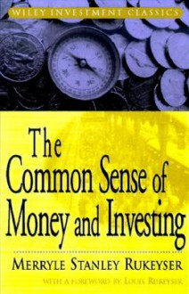 The Common Sense of Money and Investments - Merryle Stanley Rukeyser