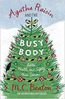 Agatha Raisin and the Busy Body by M.C. Beaton (2016-10-06) - M.C. Beaton