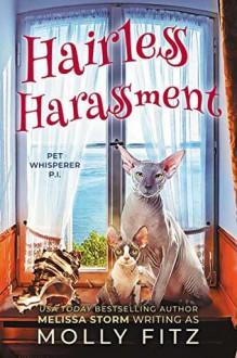 Hairless Harassment (Pet Whisperer PI #3) - Melissa Storm,Molly Fitz
