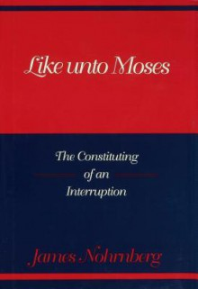 Like Unto Moses - James Nohrnberg