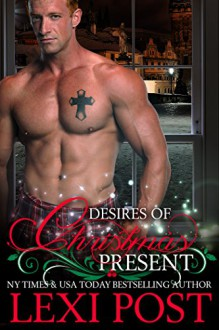 Desires of Christmas Present (A Christmas Carol Book 2) - Lexi Post