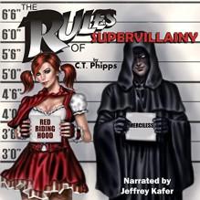 The Rules of Supervillainy: The Supervillainy Saga Volume 1 - C.T. Phipps, Jeffrey Kafer, Amber Cove Publishing