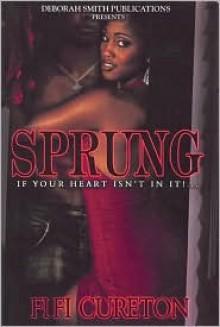 Sprung: If Your Heart Isn't in It - Fi Cureton