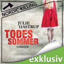 Todessommer (Nordic Killing) - Audible GmbH,Julie Hastrup,Vera Teltz