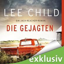 Die Gejagten (Jack Reacher) - Lee Child, Michael Schwarzmaier, audio media verlag