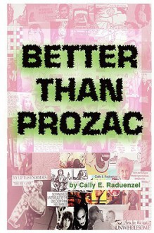 Better Than Prozac - Cally Raduenzel