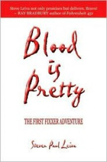 Blood Is Pretty - Steven Leiva