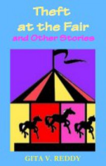 Theft at the Fair and Other Stories (It's a Mystery) - Gita V. Reddy