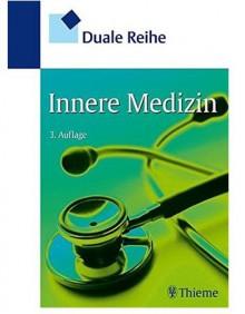 Innere Medizin (Duale Reihe) - Keikawus Arastéh, Hanns-Wolf Baenkler, Christiane Bieber, Roland Brandt, Tushar Chatterjee